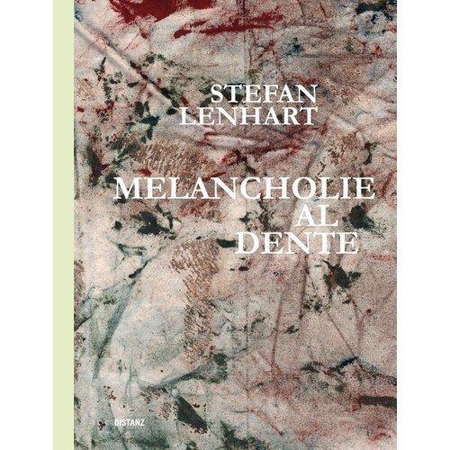 Stefan Lenhart. Melancholie al Dente
