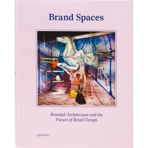 Brand Spaces. Branded Architecture and the Future of Retail Design creative branding design for padang city