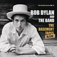 Bob Dylan / The Basement Tapes Raw. The Bootleg Series. Vol. 11