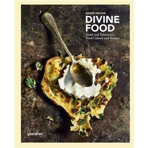 David Haliva. Divine Food. Israeli and Palestinian Food Culture Recipes