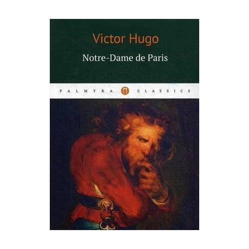 Notre - Dame de Paris hugo v notre dame de paris