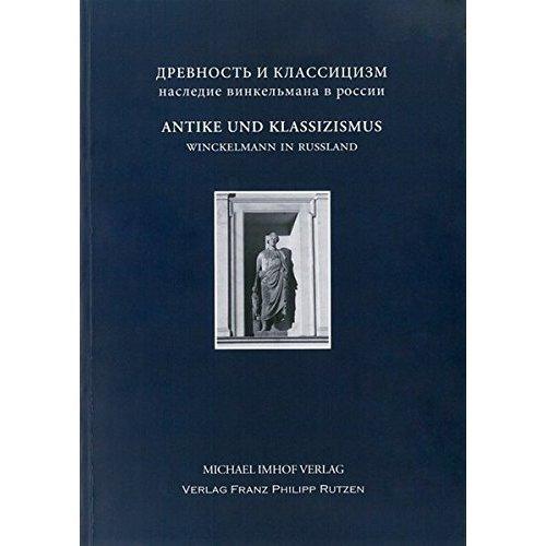 Antike und Klassizismus: Winckelmanns Erbe in Russland russland