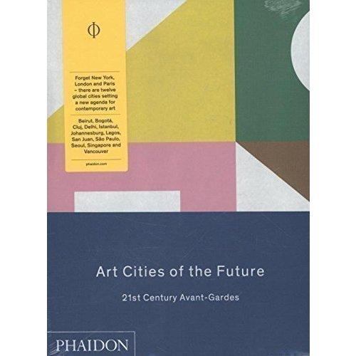 Art Cities of the Future. 21st-Century Avant-Gardes