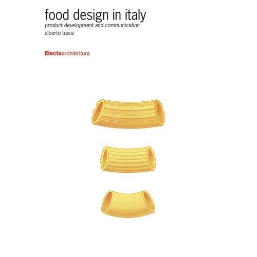 купить Food Design in Italy: Product Development and Communication by Alberto Bassi дешево