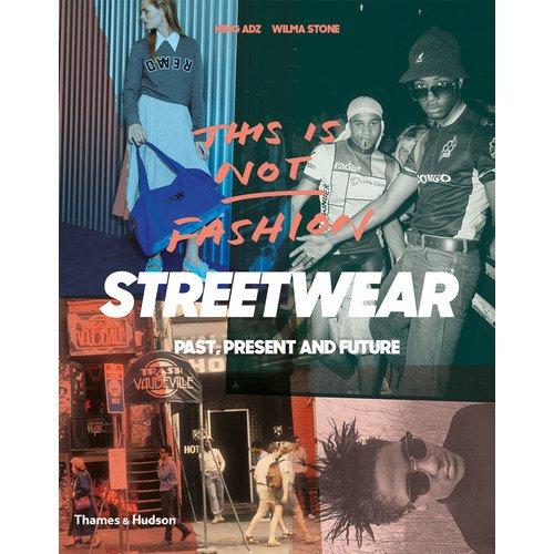 This is Not Fashion: Streetwear Past, Present and Future автомойка billion of 220v