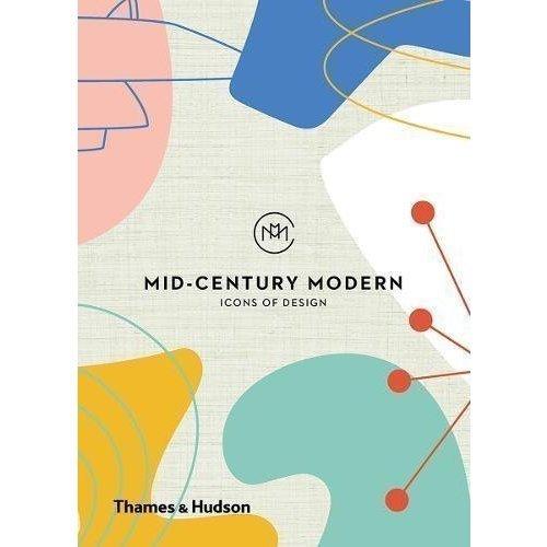 Mid-Century Modern: Icons of Design the modern century