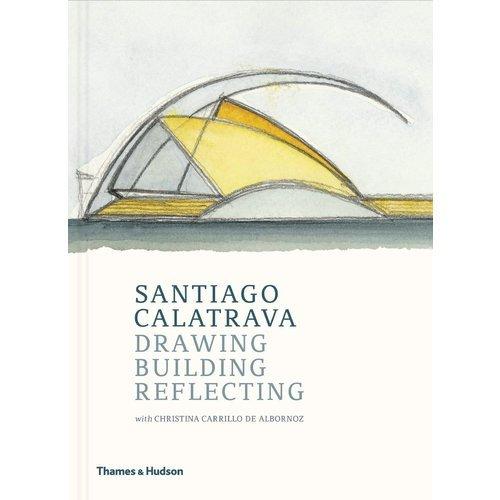 Santiago Calatrava: Drawing, Building, Reflecting kim lawrence santiago s command