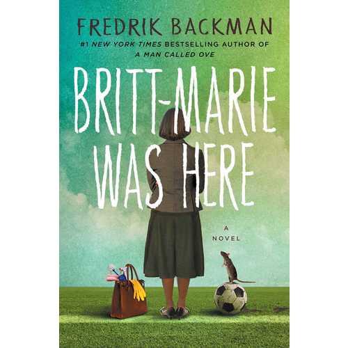 Fredrik Backman. Britt-Marie Was Here backman f britt marie was here