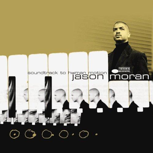 Jason Moran - Soundtrack To Human Motion стругацкий аркадий натанович стругацкий борис натанович дьявол среди людей page 8