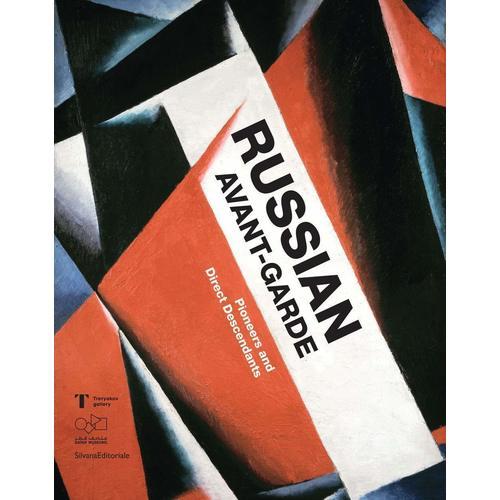 Russian Avant-Garde: Pioneers and Direct Descendants