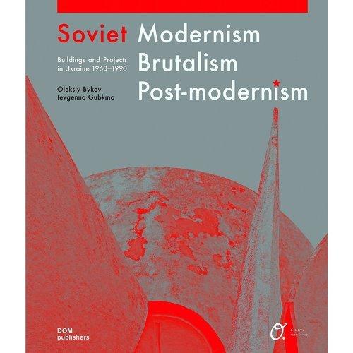Soviet Modernism. Brutalism. Post-Modernism