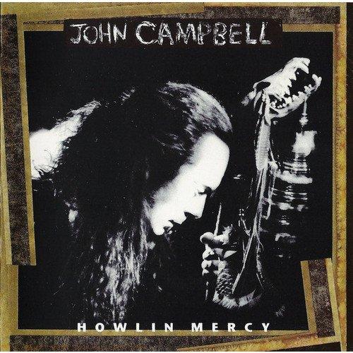 John Campbell - Howlin' Mercy howlin wolf howlin wolf killing floor blues essentials