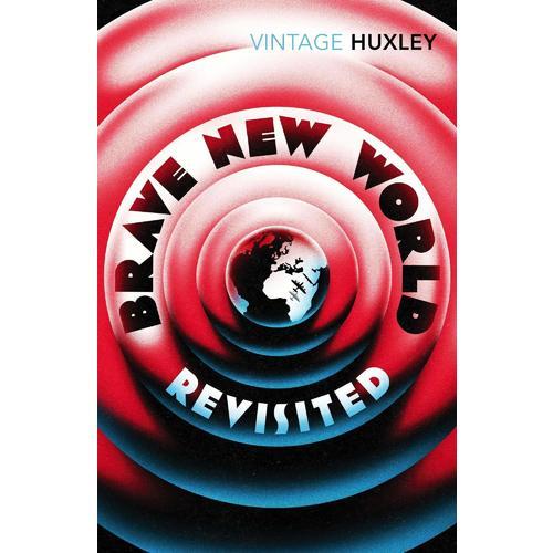 Aldous Huxley. Brave New World Revisited