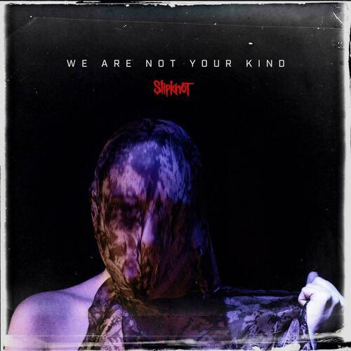 Виниловая пластинка Slipknot - We Are Not Your Kind