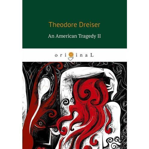 Theodore Dreiser. An American Tragedy 2 t dreiser an american tragedy ii