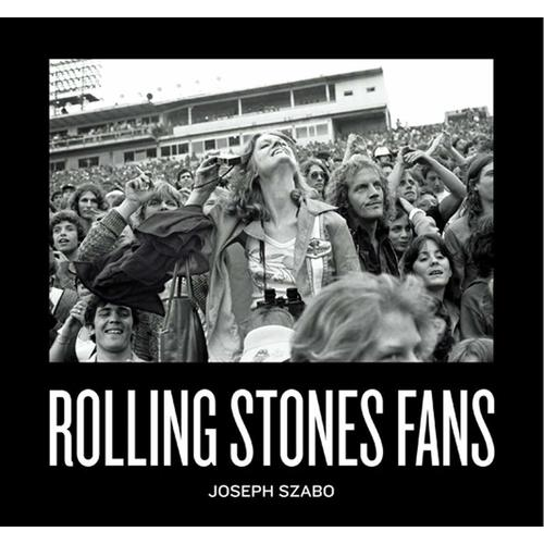 Joseph Szabo. Rolling Stones Fans