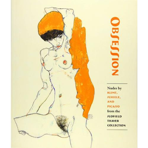 Obsession: Nudes by Klimt, Schiele, and Picasso