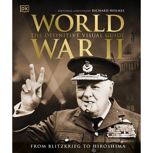 Holmes R.. World War II The Definitive Visual Guide