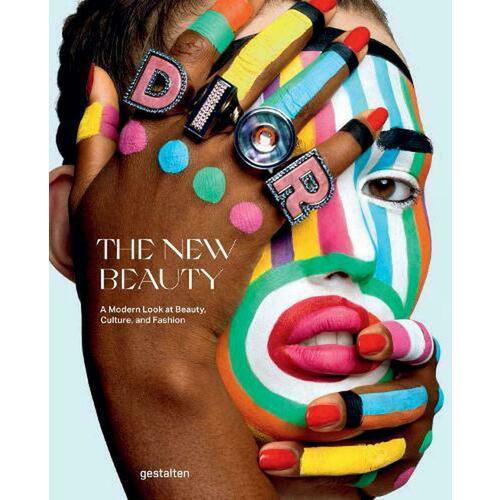 Kari Molvar. The New Beauty: A Modern Look at Beauty, Culture, and Fashion