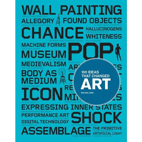 Bird M. 100 Ideas That Changed Art