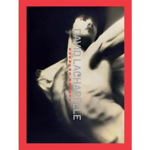 David LaChapelle. Burning Beauty