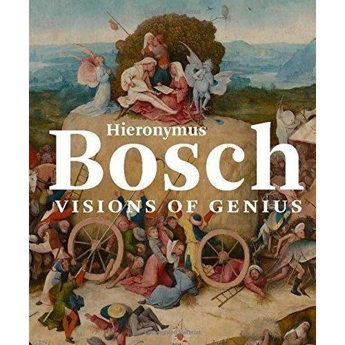 Hieronymus Bosch. Visions of Genius hieronymus bosch