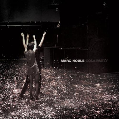 Marc Houle / Cola Party marc houle cola party