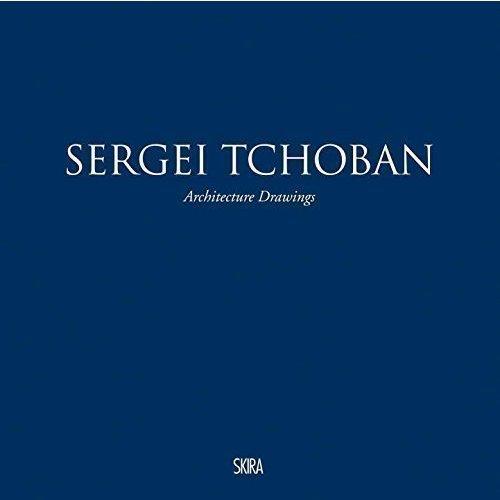 Sergei Tchoban. Architecture Drawings