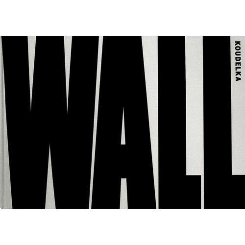 Josef Koudelka. Wall