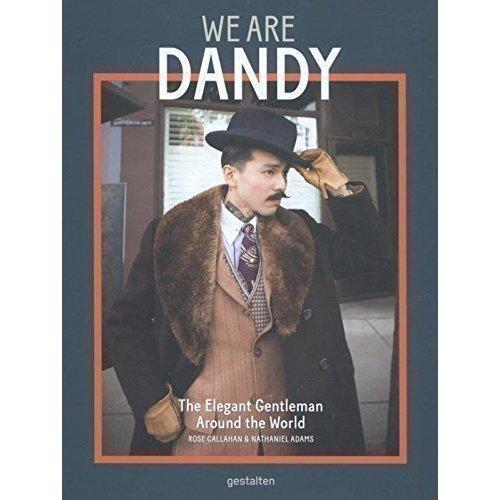 We Are Dandy. The Elegant Gentleman around the World