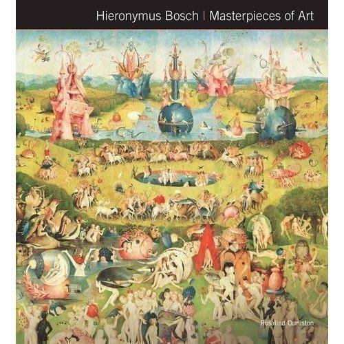 Hieronymus Bosch. Masterpieces of Art hieronymus bosch