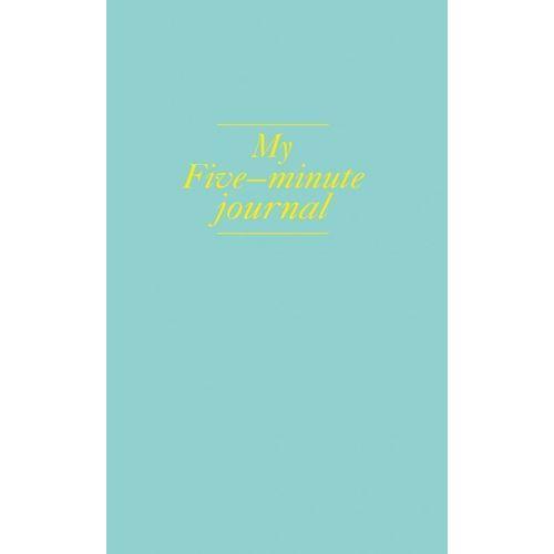 Фото - Блокнот My 5 minute journal. Дневник, меняющий жизнь, 96 листов гарель б бретен м my diary дорогой дневник блокнот для творческого самовыражения