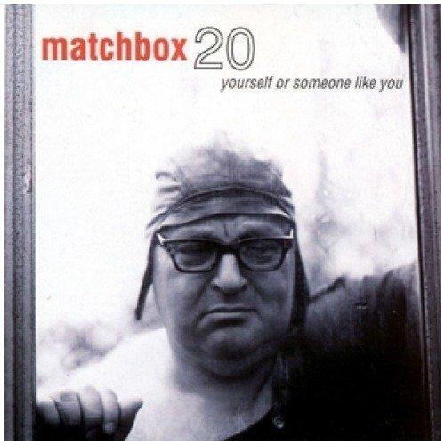 Matchbox Twenty - Yourself or Someone like you matchbox twenty yourself or someone like you