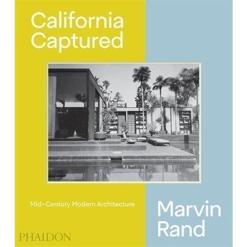 California Captured: Mid-Century Modern Architecture the modern century