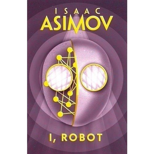 Isaac Asimov. Robot: I, Robot asimov isaac robots and empire