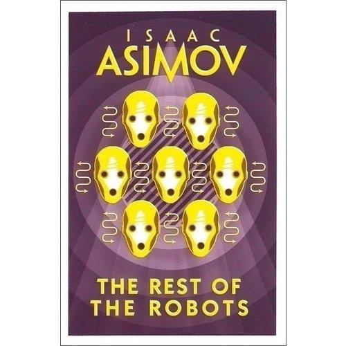 Isaac Asimov. Robot: Rest Of The Robots asimov isaac robots and empire
