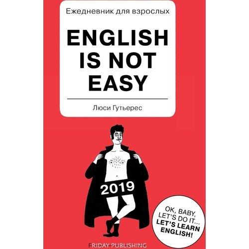 Ежедневник для взрослых. English Is Not Easy radhika sanghani not that easy