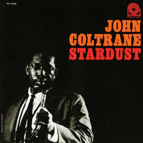 John Coltrane - Stardust loretta nyhan i ll be seeing you