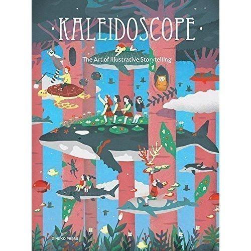 Kaleidoscope: The Art of Illustrative Storytelling цена