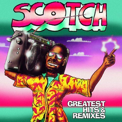 Scotch - Greatest Hits & Remixes scotch scotch greatest hits