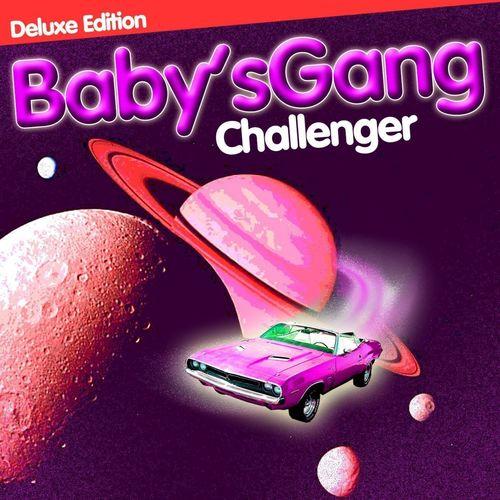 Фото - Виниловая пластинка Baby's Gang - Challenger (Deluxe Edition) виниловая пластинка chic le freak oliver helden remix 0603497853793