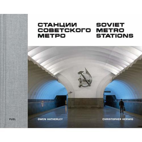 Фото - Soviet Metro Stations herwig christopher soviet bus stops volume ii