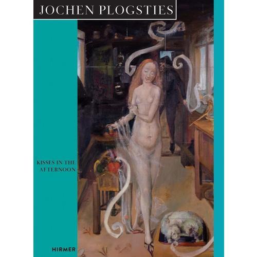 Jochen Plogsties: Kisses in the Afternoon