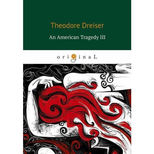 Theodore Dreiser. An American Tragedy 3 t dreiser an american tragedy ii