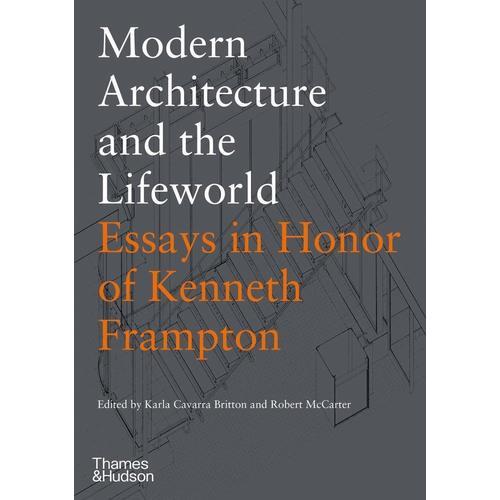 Karla Cavarra Britton. Modern Architecture and the Lifeworld