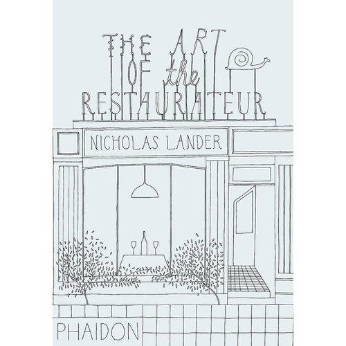 Nicholas Lander. The Art of the Restaurateur