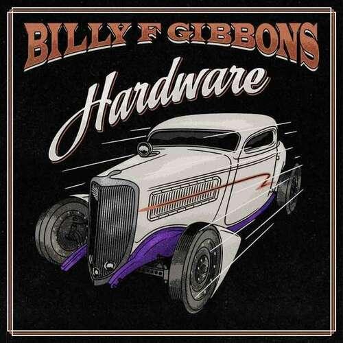Виниловая пластинка Billy F. Gibbons – Hardware