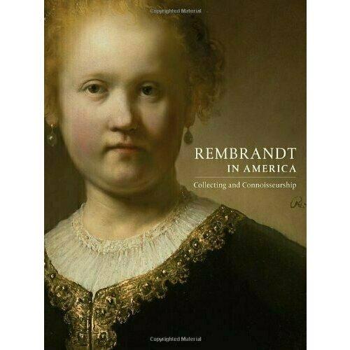 P. Weller D.. Rembrandt In America